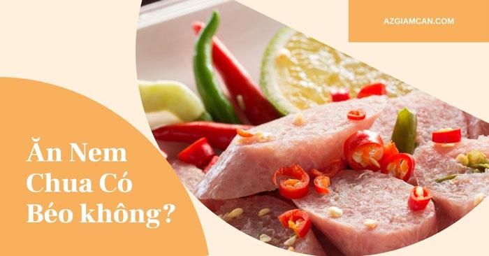 ăn nem chua có béo không