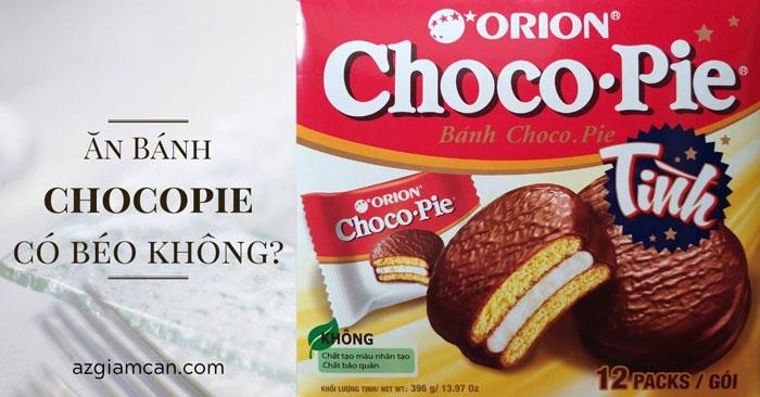 ăn bánh chocopie có béo không
