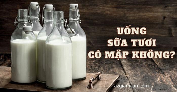 uống sữa tươi có mập không